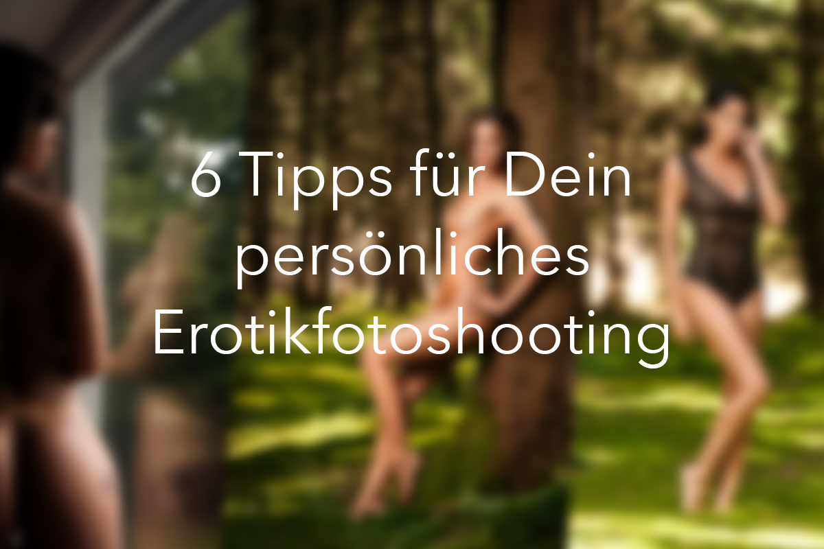 The Right Moment - Erotikfotoshooting Tipps